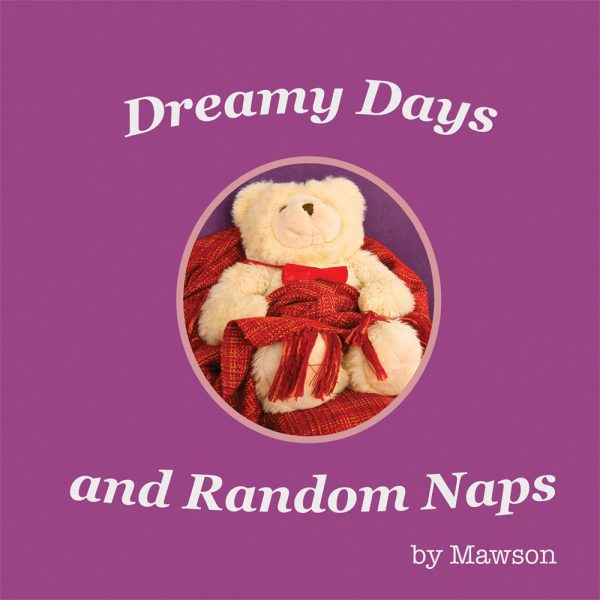 Dreamy Days and Random Naps